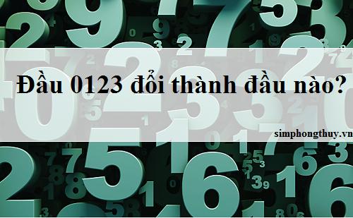 Nếu có thì 0123 đổi thành đầu số nào? Hãy cùng simphongthuy.vn tìm hiểu  thông tin chi tiết ngay dưới đây: